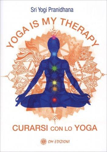 Yoga is My Thearapy  - Curarsi con lo Yoga