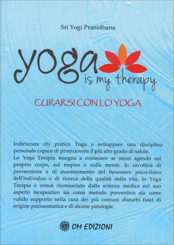 Yoga is My Thearapy  - Curarsi con lo Yoga