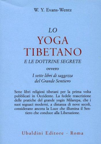 Lo Yoga Tibetano e le Dottrine Segrete