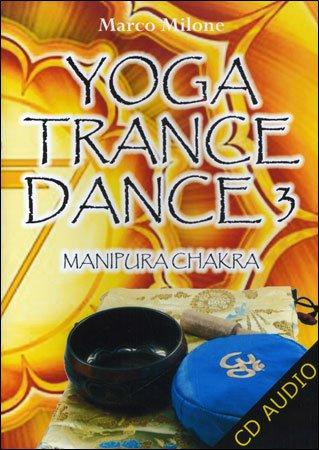 Yoga Trance Dance 3 - Manipura Chakra
