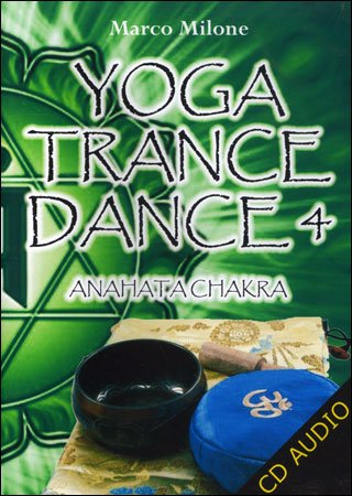 Yoga Trance Dance 4 - Anahata Chakra