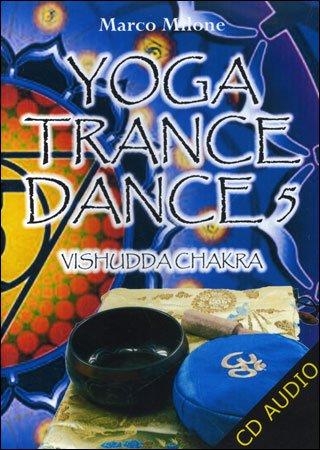 Yoga Trance Dance 5 - Vishudda Chakra