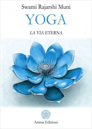 Yoga. La Via Eterna