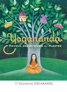 Yogananda - Piccole, Grandi Storie del Maestro (eBook)