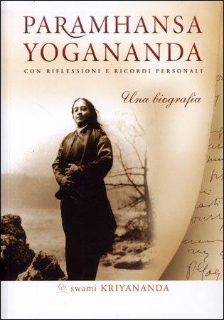 Paramhansa Yogananda - Una Biografia