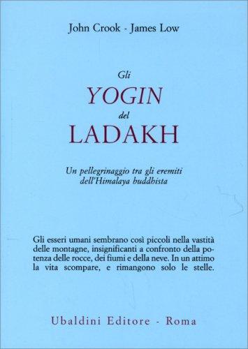 Gli Yogin del Ladakh
