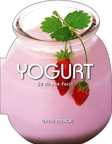 Yogurt - 50 Ricette Facili