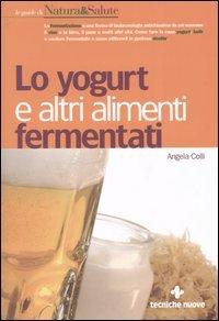 Lo Yogurt e Altri Alimenti Fermentati