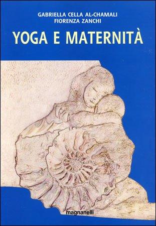 Yoga e maternità di Gabriella Cella e Fiorenza Zanchi