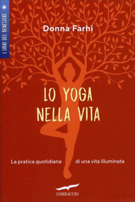 Lo yoga nella vita di Donna Farhi