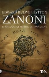 Zanoni - Il Romanzo sul Mistero dei Rosa-Croce