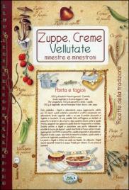 Zuppe, Creme Vellutate, Minestre e Minestroni