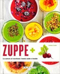 ZUPPE + La natura al cucchiaio: bontà calde e fredde di Amber Locke