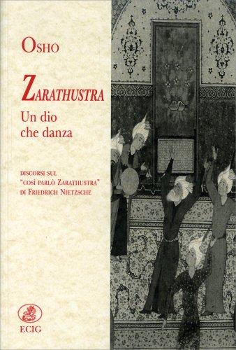 Zarathustra - Un Dio che Danza - Volume Primo