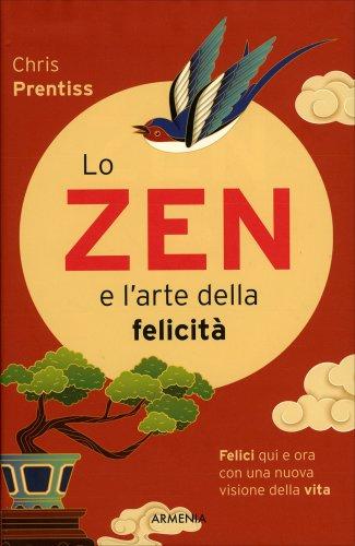 Lo Zen e l'Arte della Felicità