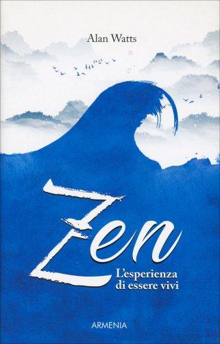Zen - L'Esperienza di Essere Vivi