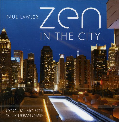 Zen in the City - Cool Music for Your Urban Oasis