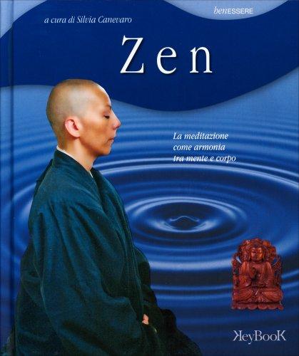 Zen - La meditazione come armonia tra mente e corpo