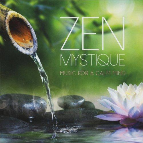 Zen Mystique - Music for a Calm Mind