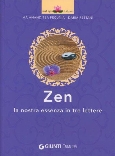 Zen. La Nostra Essenza in Tre Lettere