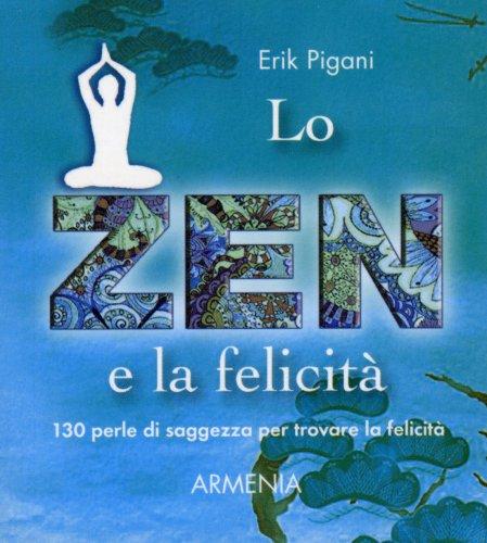 Lo Zen e la Felicità