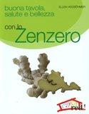 Buona Tavola, Salute e Bellezza con lo Zenzero