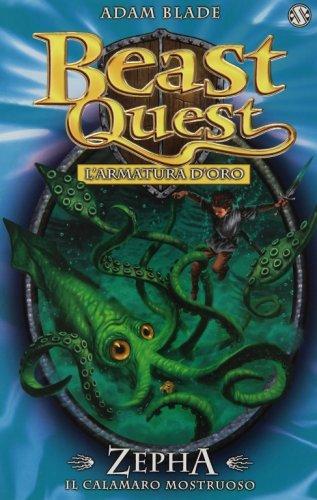 Zepha il Calamaro Mostruoso. Beast Quest. L'Armatura d'Oro
