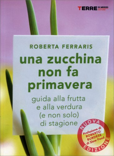 Una Zucchina non Fa Primavera