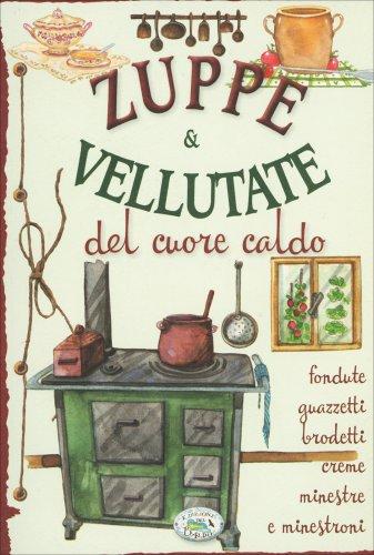 Zuppe & Vellutate del Cuore Caldo