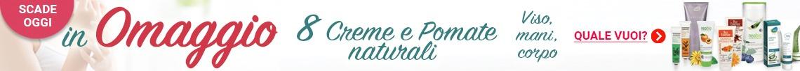 Oggi un OMAGGIO a scelta tra 8 Creme e Pomate naturali!