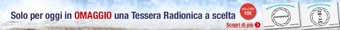 Scegli il tuo Omaggio tra 2 Tessera Radioniche a scelta!