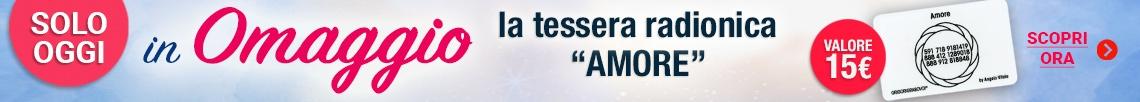"""In Omaggio la Tessera Radionica """"Amore""""!"""