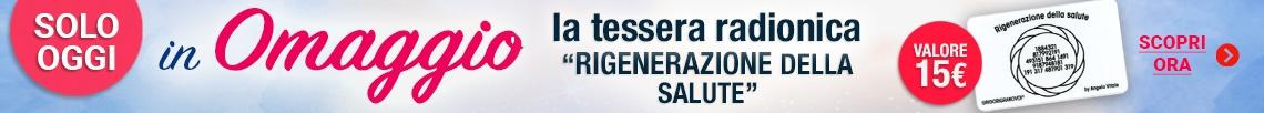 """In Omaggio la Tessera Radionica """"Rigenerazione della Salute""""!"""