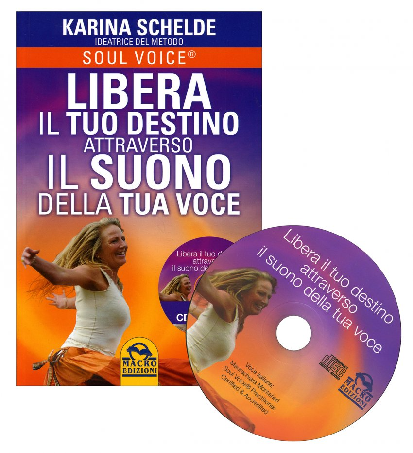 Libera il Tuo Destino Attraverso il Suono della Tua Voce - Con CD Allegato