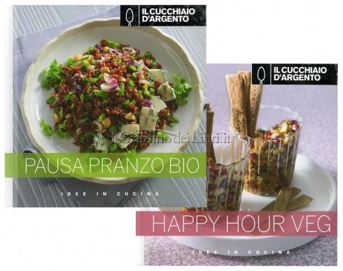 Il Cucchiaio d'Argento - A Tutta Salute: Happy Hour Veg & Pausa Pranzo Bio