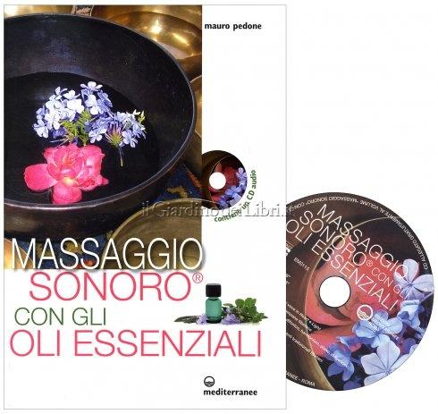 Massaggio Sonoro con gli Oli Essenziali - Con CD Audio Allegato