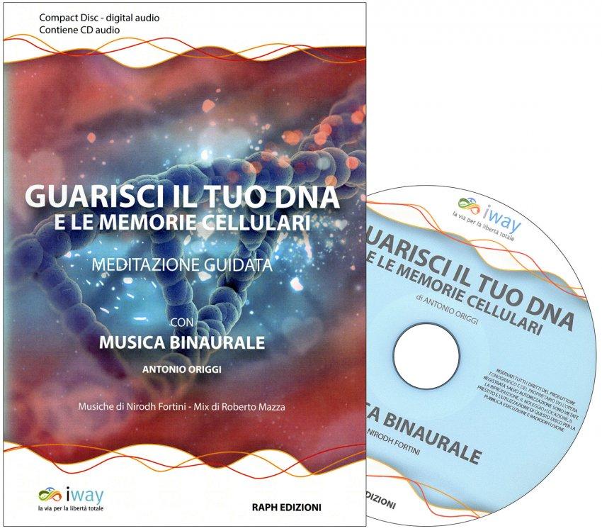 Guarisci il tuo DNA e le Memorie Cellulari