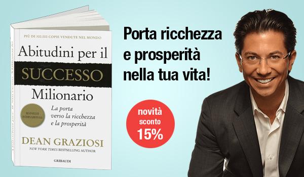 Novità Dean Graziosi - Abitudini per il Successo Milionario