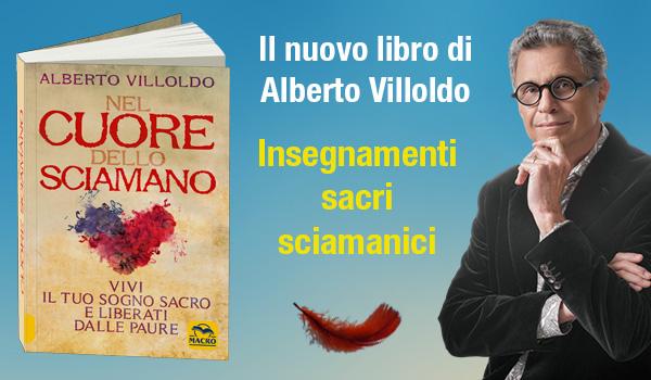 Novità Alberto Villoldo - Nel Cuore dello Sciamano
