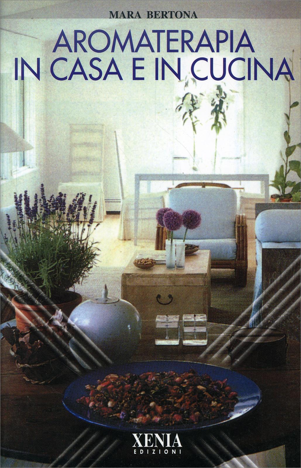 Aromaterapia Camera Da Letto aromaterapia in casa e in cucina