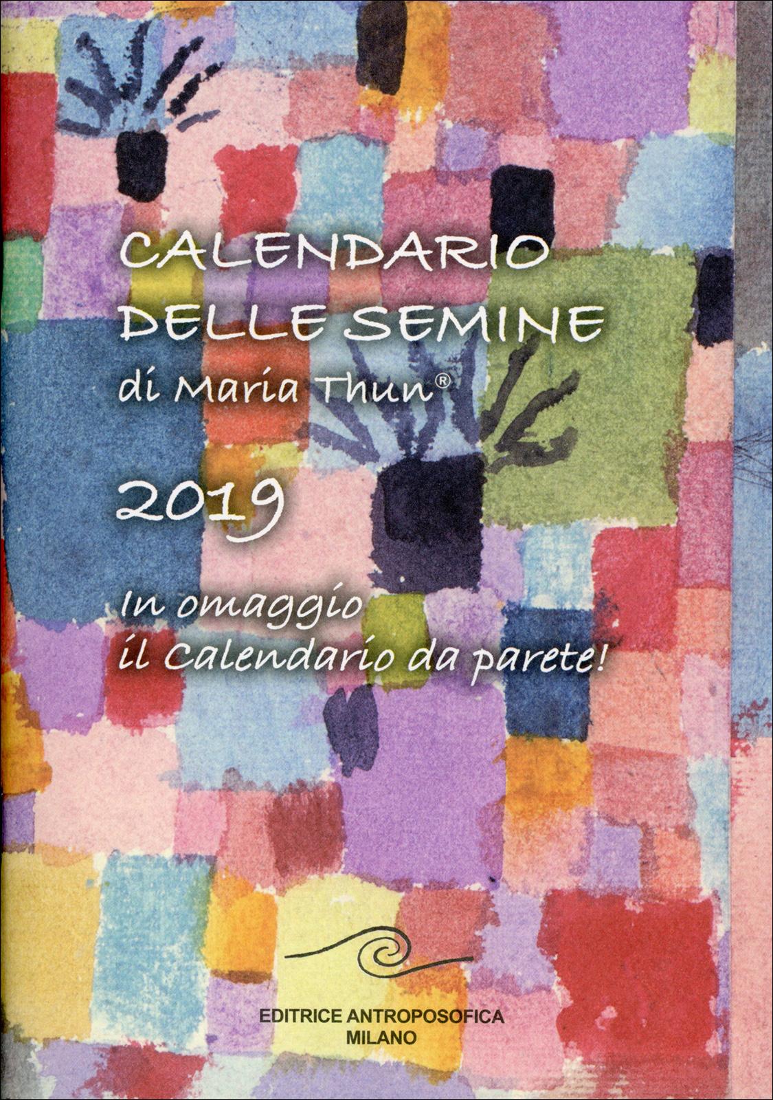 Calendario Lunare Capelli Marzo 2020.Calendario Delle Semine 2019 Di Maria Thun