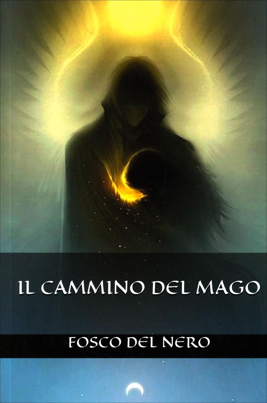 Il Cammino del Mago - Fosco Del Nero - Libro
