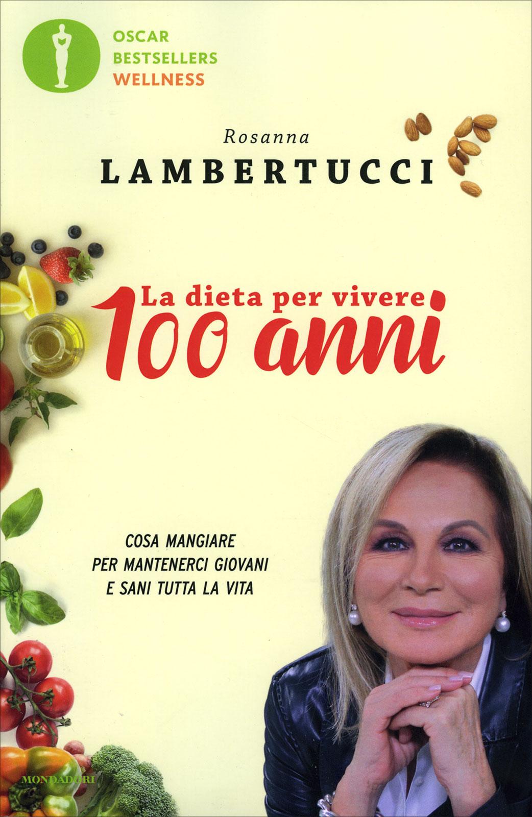 La Dieta Per Vivere 100 Anni Rosanna Lambertucci Libro
