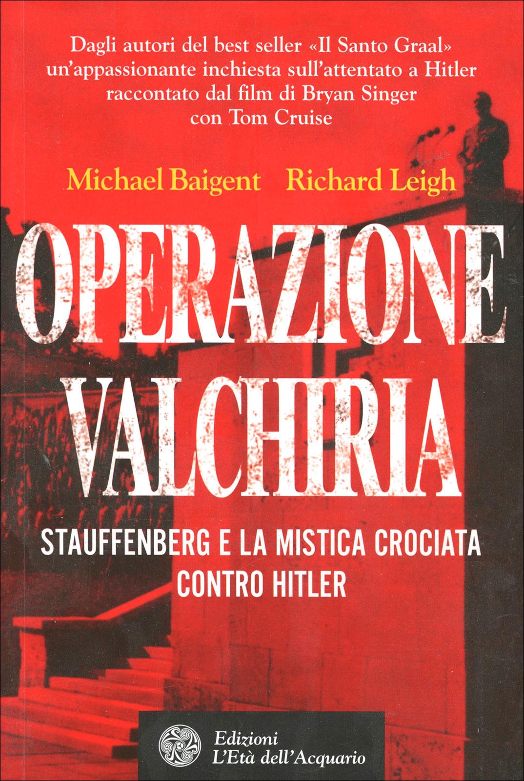 Operazione Valchiria - Michael Baigent e R. Leigh - Libro