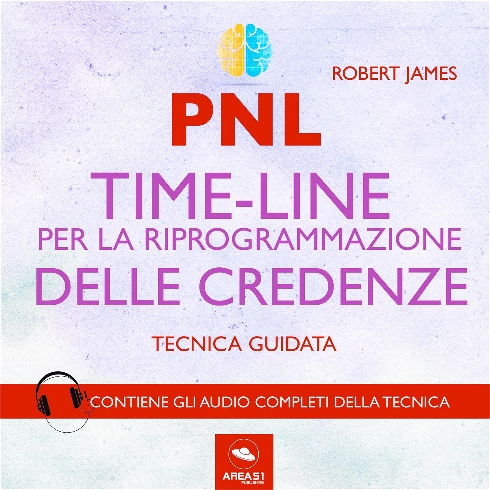 PNL - Time-Line per la Riprogrammazione delle Credenze (Audiocorso Mp3)