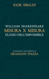 Misura x Misura - Elogio dell'Impossibile - William Shakespeare