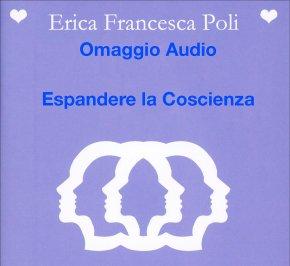 """Espandere la Coscienza tratto dal CD """"Auto-ipnosi Quantica"""" - Omaggio Audio Mp3"""