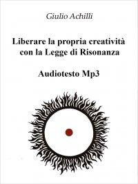 Omaggio Mp3 - Liberare la propria creatività con la Legge di Risonanza