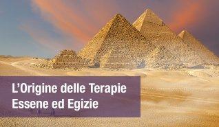 L'origine delle Terapie Essene ed Egizie