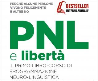 """1 Capitolo de """"PNL e Libertà""""  di Richard Bandler, Alessio Roberti e Owen Fitzpatrick - Omaggio PDF"""